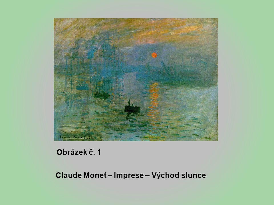 Obrázek č. 2 Augustin Rodin – Monet maluje svou zahradu v Argenteuil