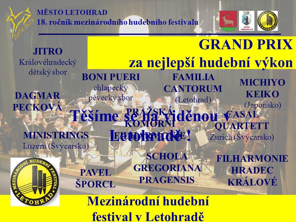 Mezinárodní hudební festival v Letohradě GRAND PRIX za nejlepší hudební výkon PAVEL ŠPORCL JITRO Královéhradecký dětský sbor BONI PUERI chlapecký pěve