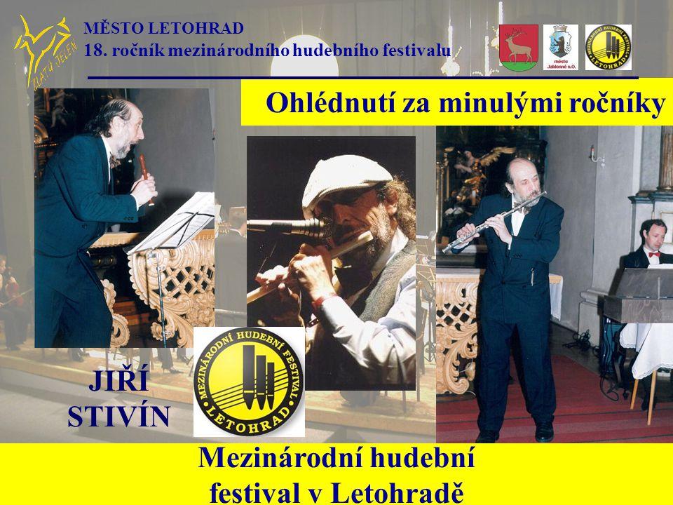 Mezinárodní hudební festival v Letohradě SCHOLA GREGORIANA PRAGENSIS MAREK EBEN Ohlédnutí za minulými ročníky MĚSTO LETOHRAD 18.