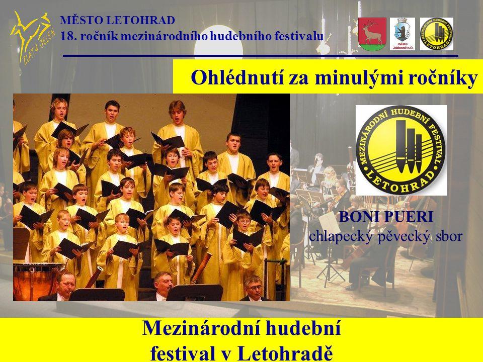 BONI PUERI chlapecký pěvecký sbor Mezinárodní hudební festival v Letohradě Ohlédnutí za minulými ročníky MĚSTO LETOHRAD 18.