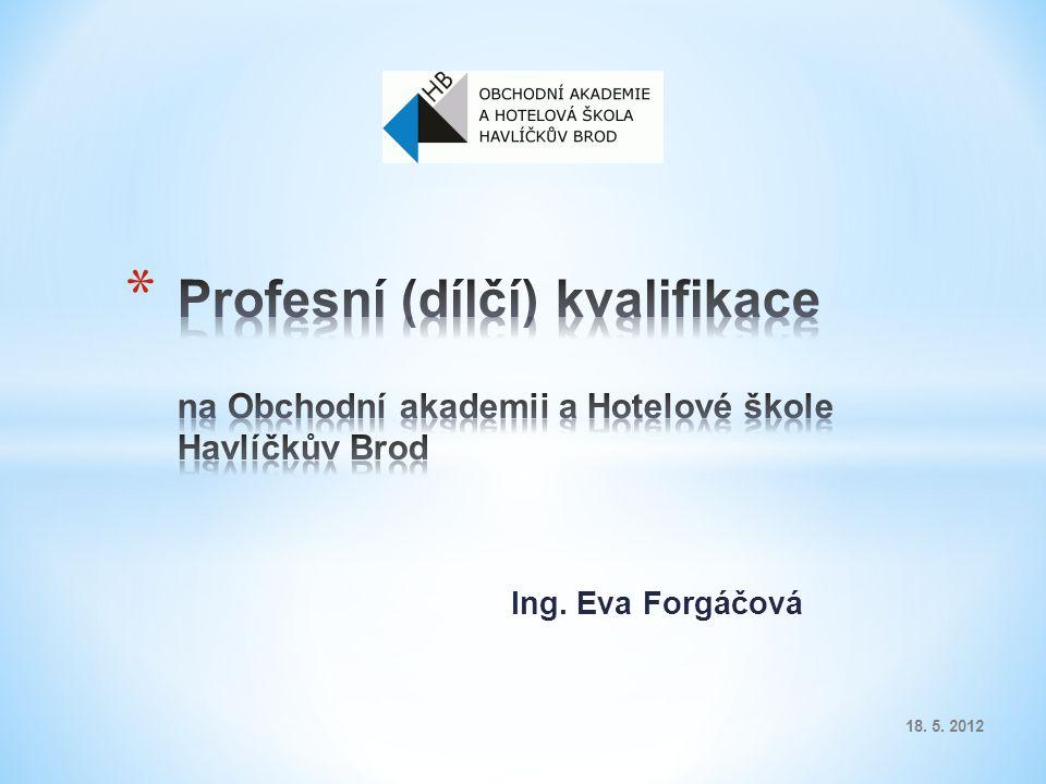 Ing. Eva Forgáčová 18. 5. 2012