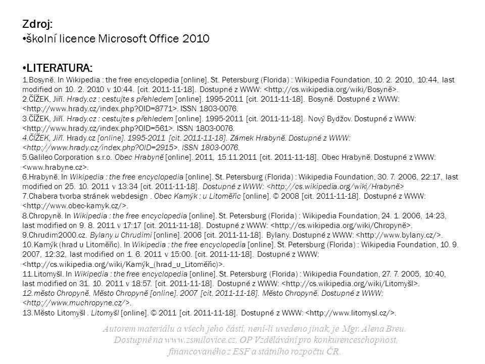 Zdroj: školní licence Microsoft Office 2010 LITERATURA: 1.Bosyně. In Wikipedia : the free encyclopedia [online]. St. Petersburg (Florida) : Wikipedia