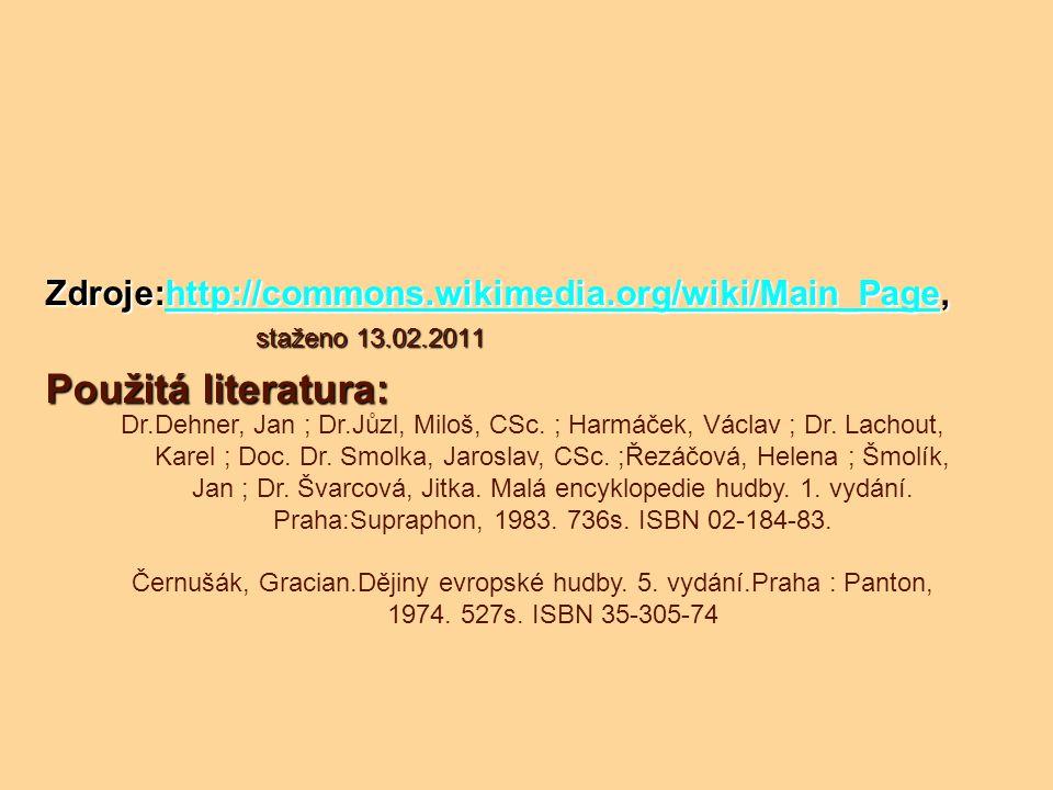 Zdroje:http://commons.wikimedia.org/wiki/Main_Page, http://commons.wikimedia.org/wiki/Main_Page staženo 13.02.2011 Použitá literatura: Dr.Dehner, Jan