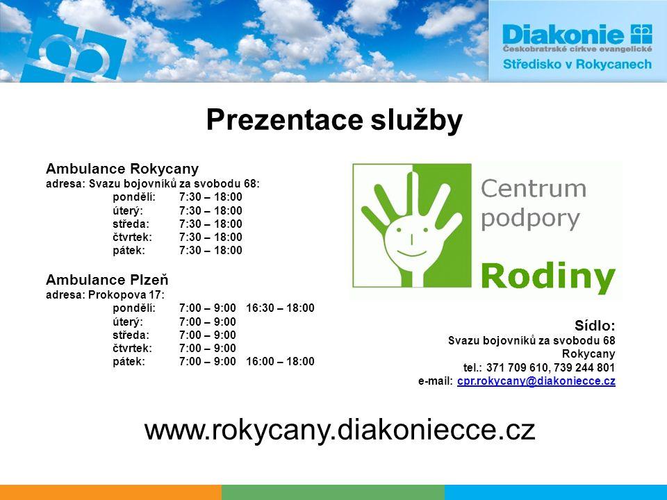 Prezentace služby Ambulance Rokycany adresa: Svazu bojovníků za svobodu 68: pondělí: 7:30 – 18:00 úterý:7:30 – 18:00 středa:7:30 – 18:00 čtvrtek:7:30