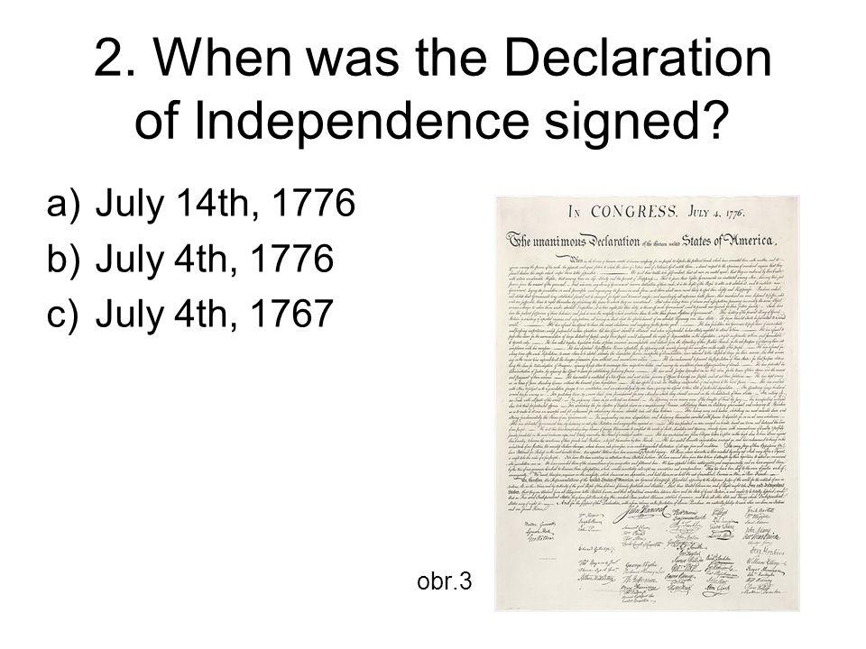 2. When was the Declaration of Independence signed.