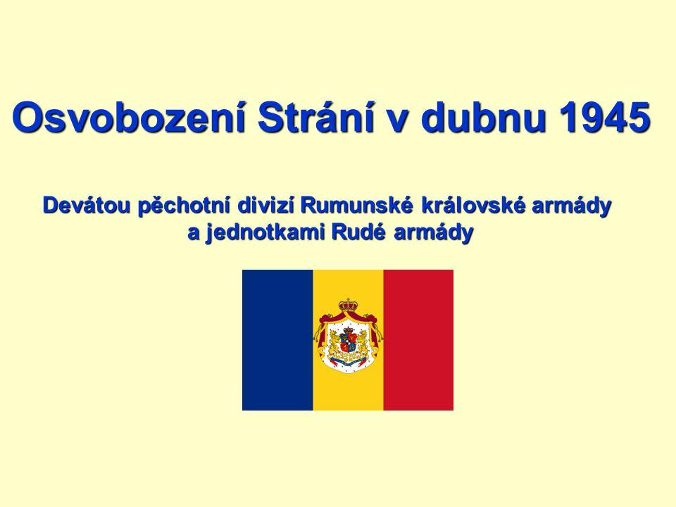 Osvobození Strání v dubnu 1945 Devátou pěchotní divizí Rumunské královské armády a jednotkami Rudé armády