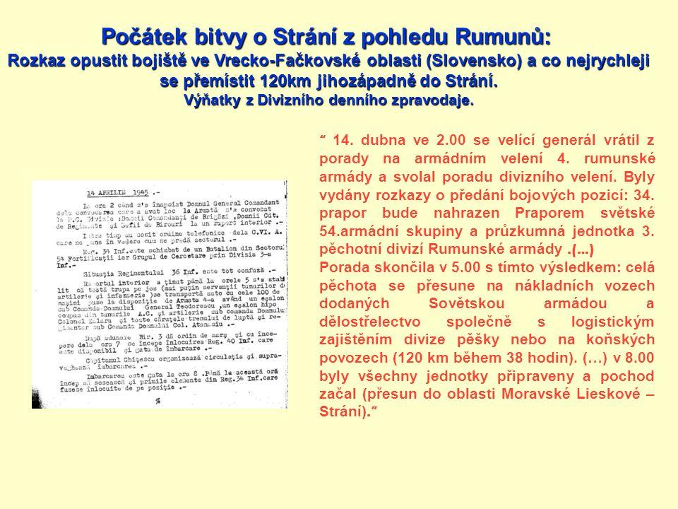 """"""" 14. dubna ve 2.00 se velící generál vrátil z porady na armádním velení 4. rumunské armády a svolal poradu divizního velení. Byly vydány rozkazy o př"""