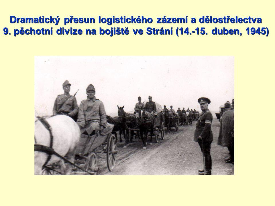 Dramatický přesun logistického zázemí a dělostřelectva 9. pěchotní divize na bojiště ve Strání (14.-15. duben, 1945)