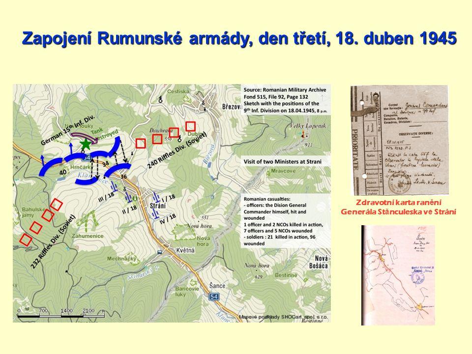 Zdravotní karta ran ě ní Generála St ă nculeska v e Strání Zapojení Rumunské armády, den třetí, 18. duben 1945