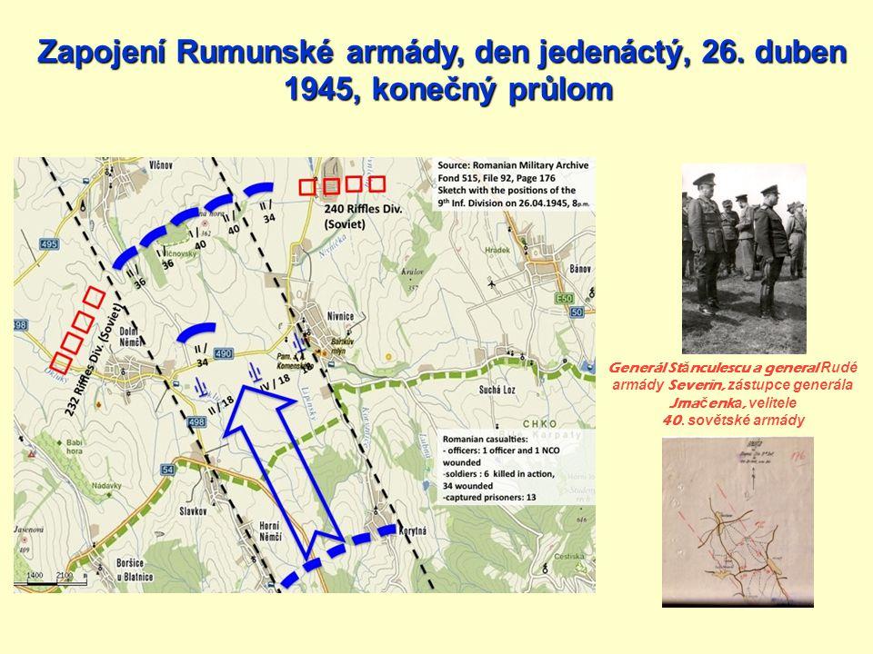 Generál St ă nculescu a general Rudé armády Severin, zástupce generála Jma č enk a, velitele 40. sovětské armády Zapojení Rumunské armády, den jedenác