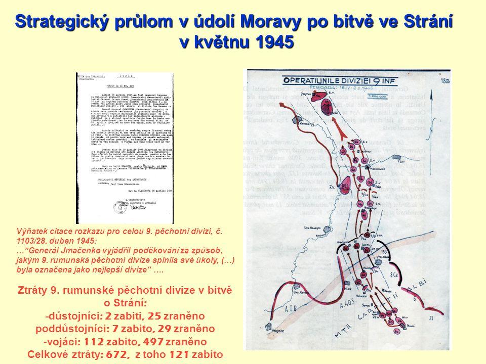 """Výňatek citace rozkazu pro celou 9. pěchotní divizi, č. 1103/28. duben 1945: …""""Generál Jmačenko vyjádřil poděkování za způsob, jakým 9. rumunská pěcho"""
