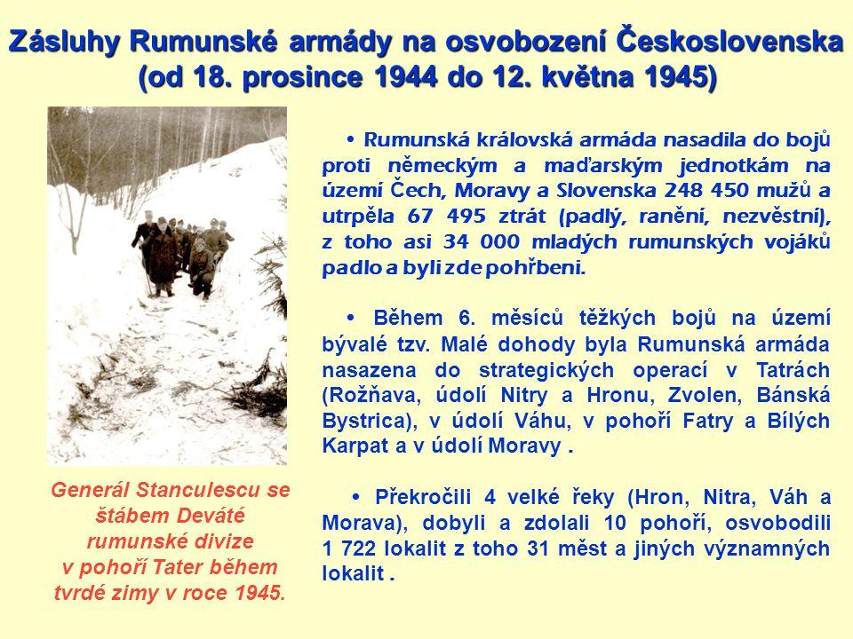 Rumunská královská armáda nasadila do boj ů proti n ě meckým a ma ď arským jednotkám na území Č ech, Moravy a Slovenska 248 450 muž ů a utrp ě la 67 4