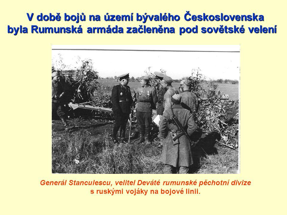 Generál Stanculescu, velitel Deváté rumunské pěchotní divize s ruskými vojáky na bojové linii. V době bojů na území bývalého Československa byla Rumun