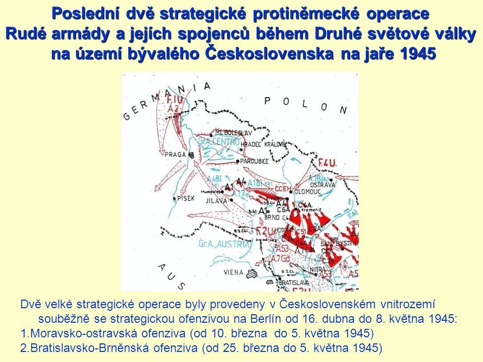 Dvě velké strategické operace byly provedeny v Československém vnitrozemí souběžně se strategickou ofenzivou na Berlín od 16. dubna do 8. května 1945: