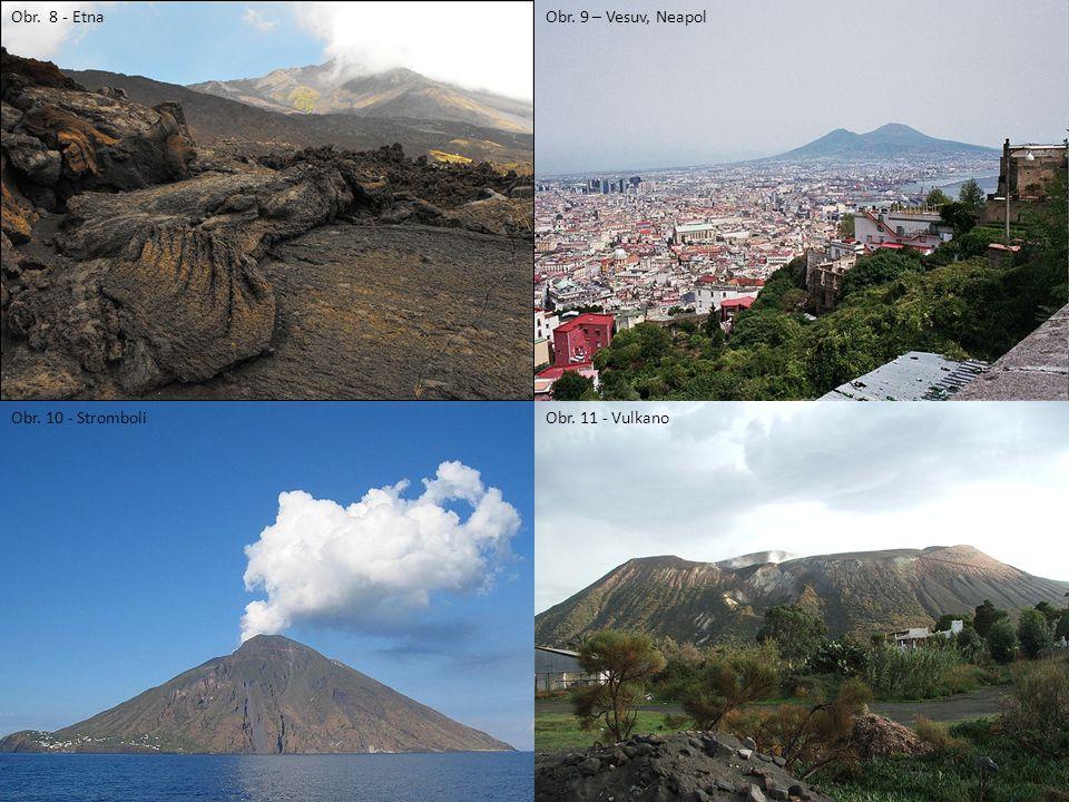 Obr. 8 - EtnaObr. 9 – Vesuv, Neapol Obr. 10 - StromboliObr. 11 - Vulkano