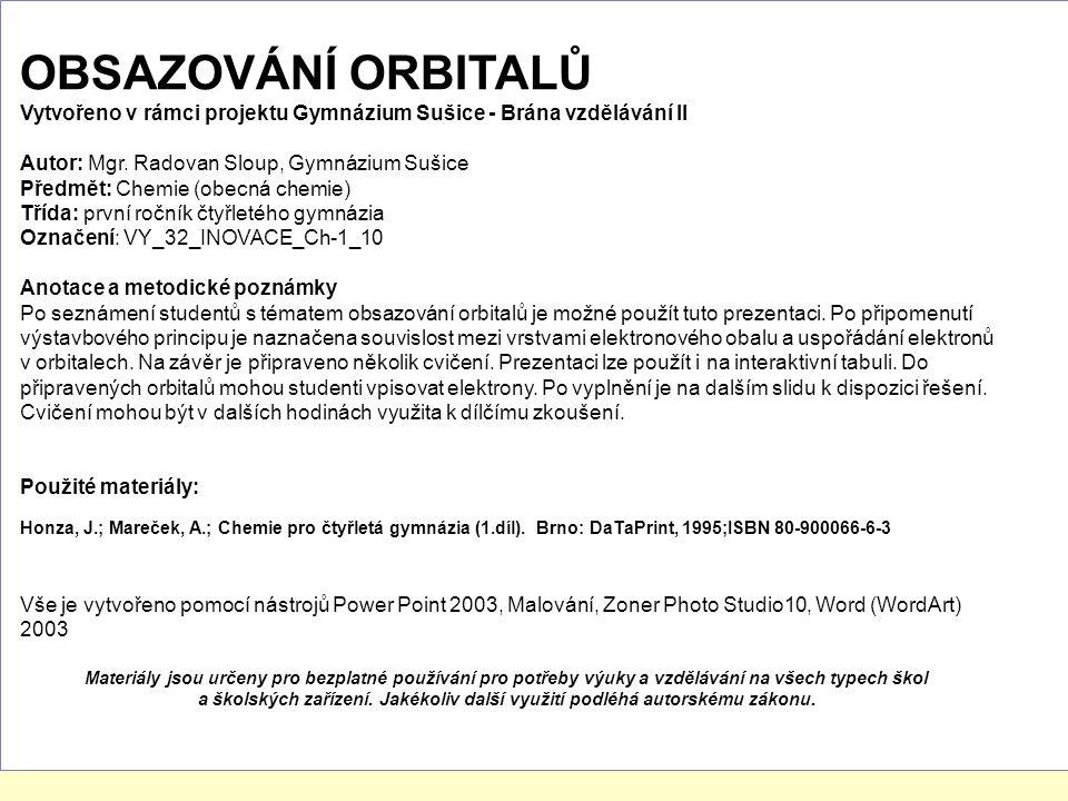 OBSAZOVÁNÍ ORBITALŮ Vytvořeno v rámci projektu Gymnázium Sušice - Brána vzdělávání II Autor: Mgr.