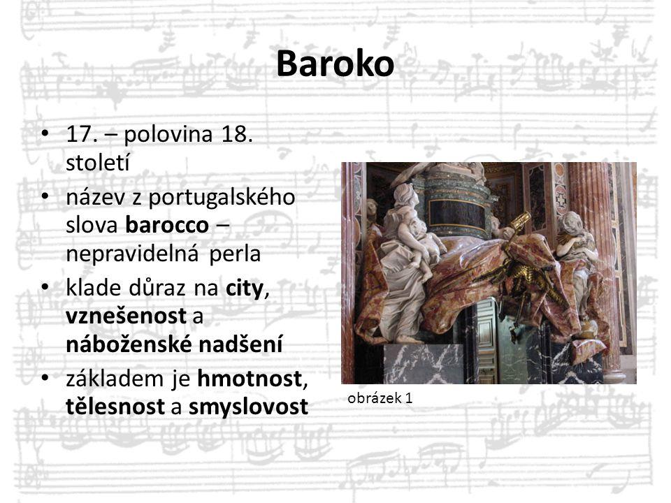 Baroko 17. – polovina 18. století název z portugalského slova barocco – nepravidelná perla klade důraz na city, vznešenost a náboženské nadšení základ