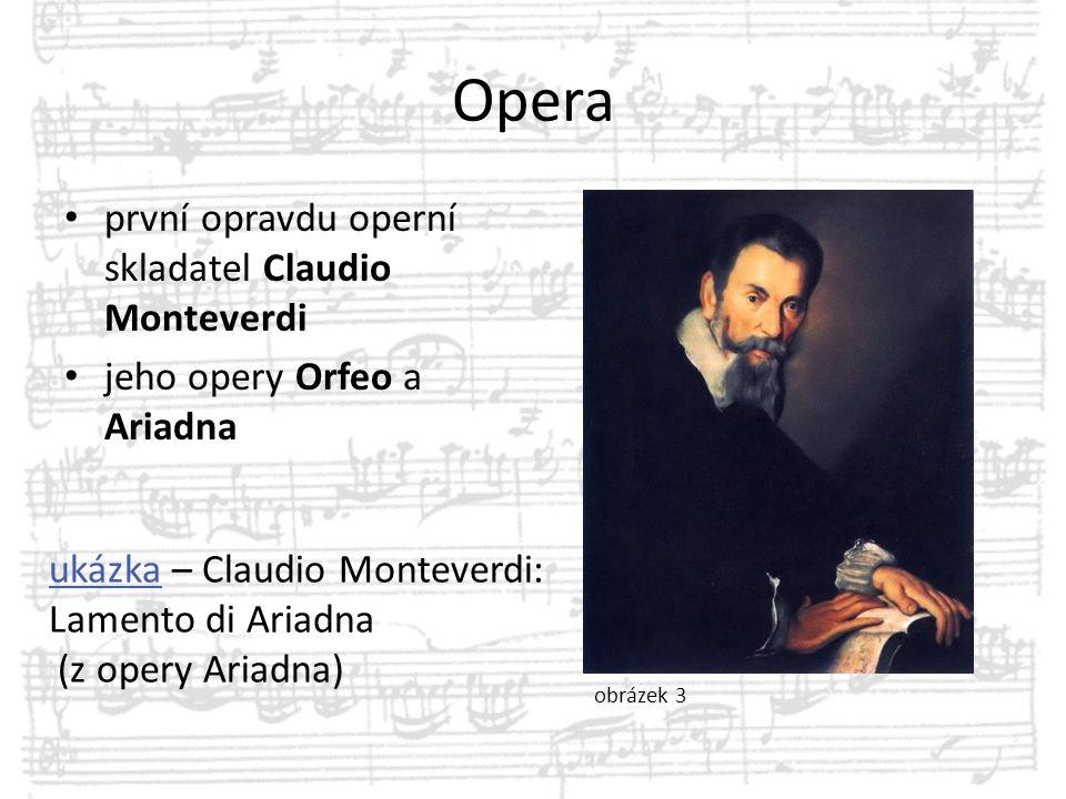 Opera první opravdu operní skladatel Claudio Monteverdi jeho opery Orfeo a Ariadna ukázkaukázka – Claudio Monteverdi: Lamento di Ariadna (z opery Aria
