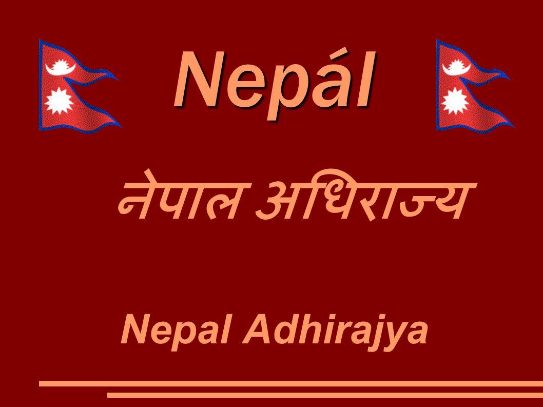 Nepál Nepál नेपाल अधिराज्य Nepal Adhirajya