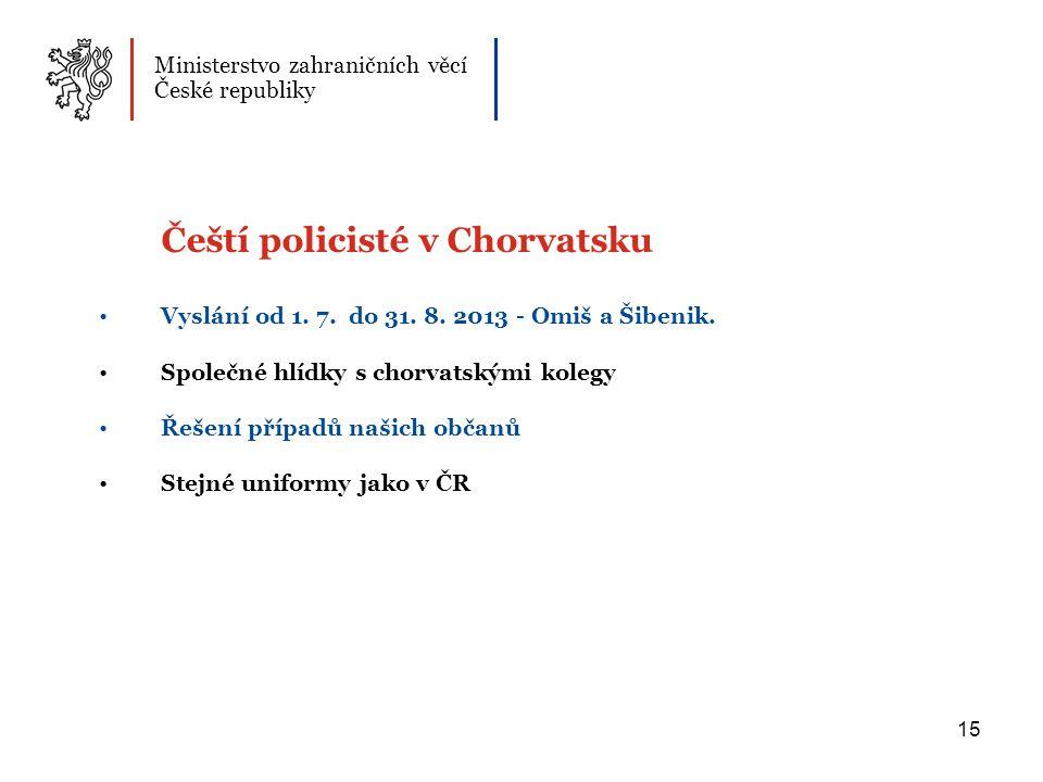 15 Čeští policisté v Chorvatsku Vyslání od 1.7. do 31.
