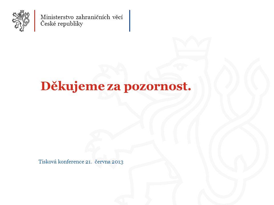 25 Ministerstvo zahraničních věcí České republiky Děkujeme za pozornost.