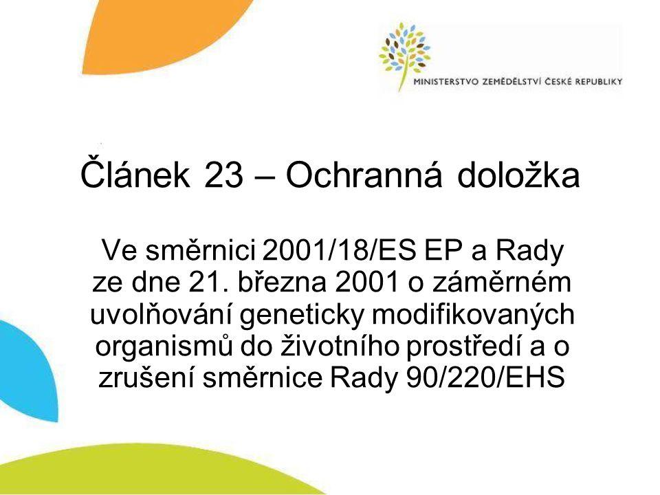 Článek 23 – Ochranná doložka Ve směrnici 2001/18/ES EP a Rady ze dne 21.