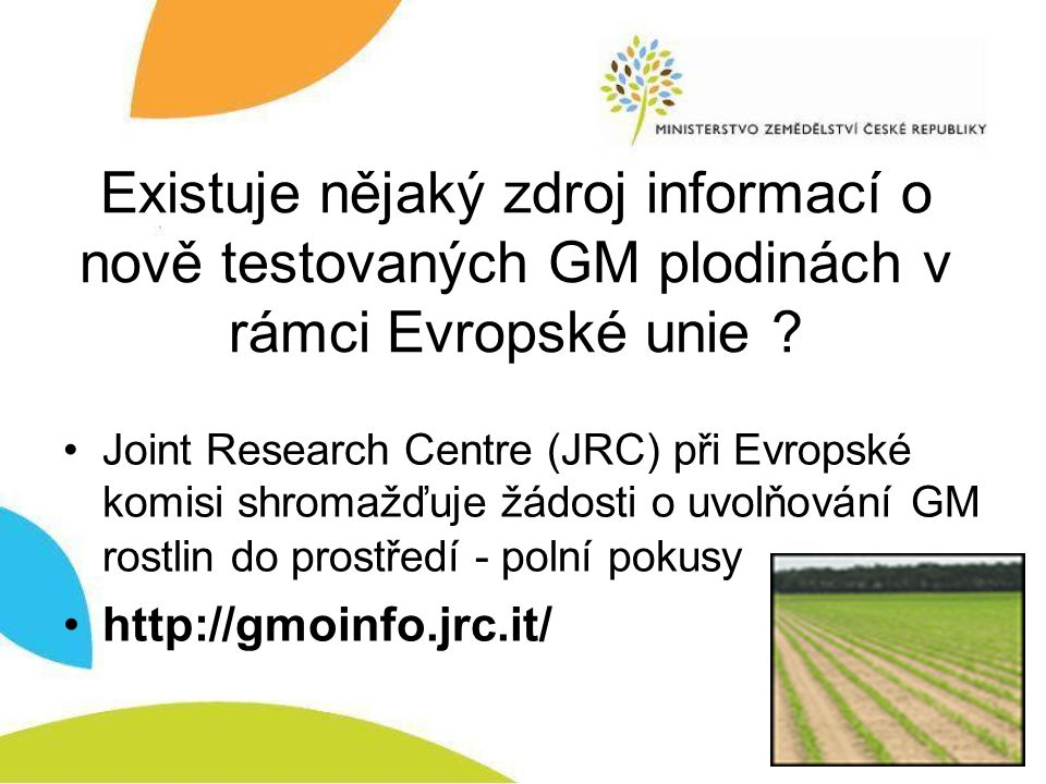 Existuje nějaký zdroj informací o nově testovaných GM plodinách v rámci Evropské unie .