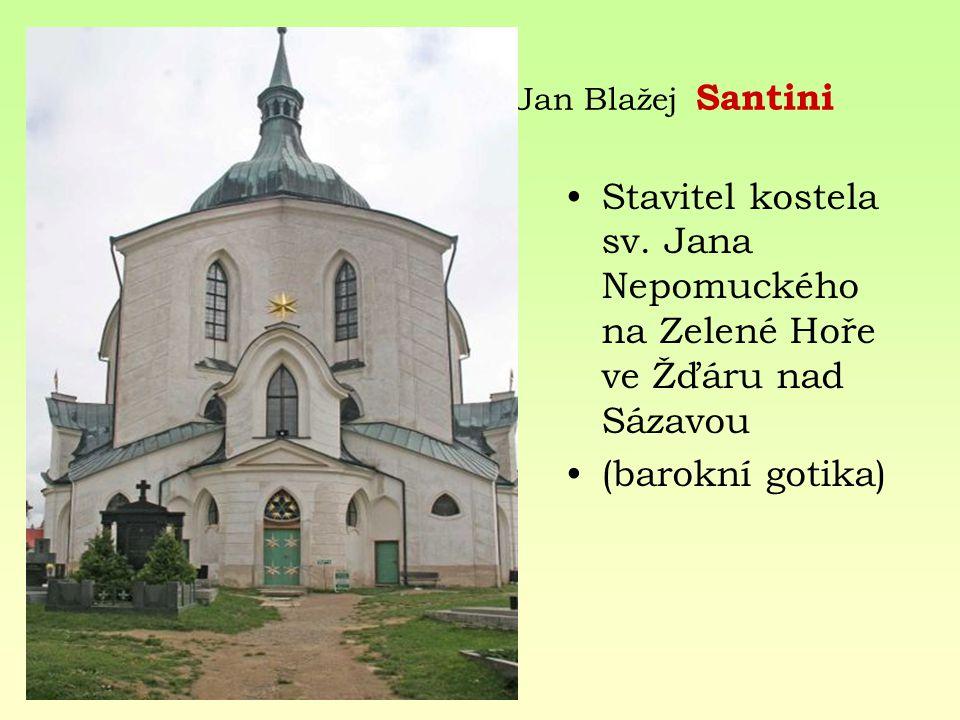 Jan Blažej Santini Stavitel kostela sv. Jana Nepomuckého na Zelené Hoře ve Žďáru nad Sázavou (barokní gotika)