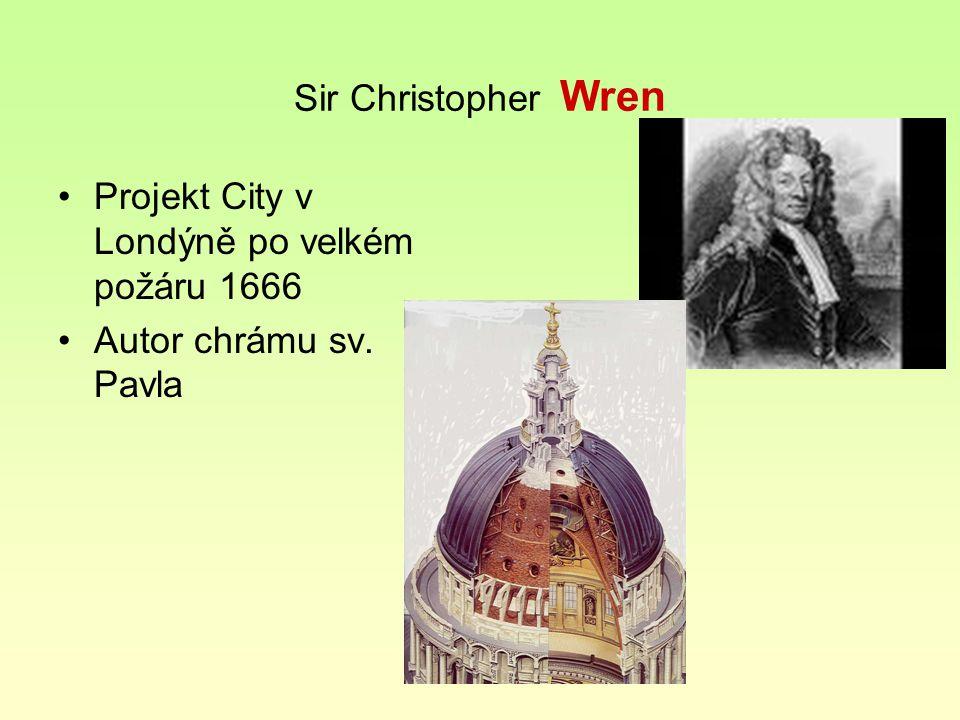 Sir Christopher Wren Projekt City v Londýně po velkém požáru 1666 Autor chrámu sv. Pavla