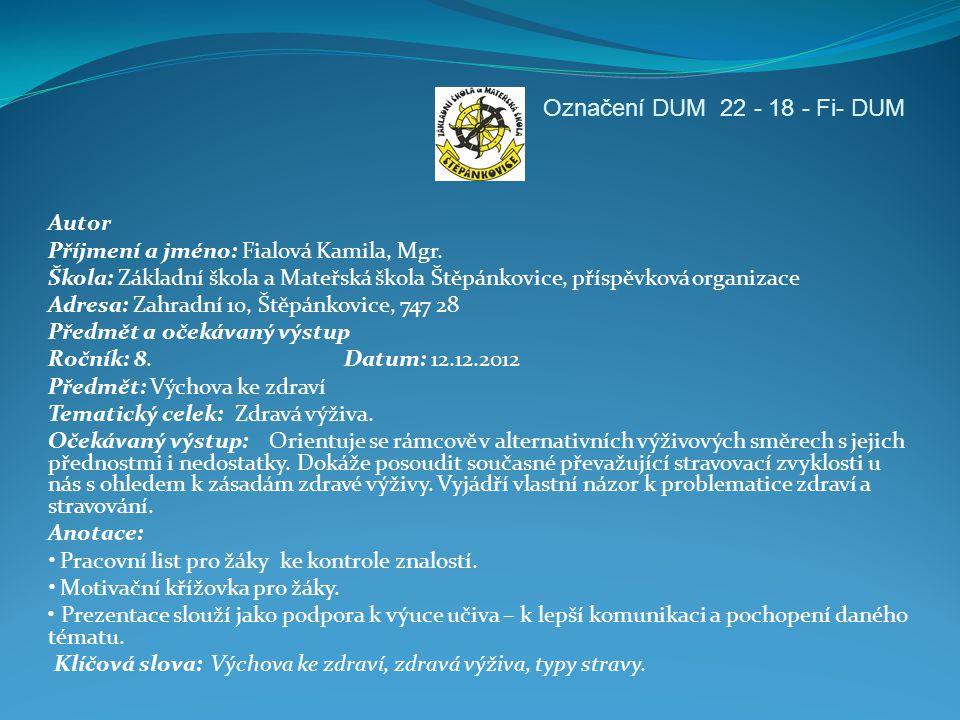 Autorizace: Obr.1: http://solsikkenssang.files.wordpress.com/2011/02/2011-02-01-sundhed02.jpghttp://solsikkenssang.files.wordpress.com/2011/02/2011-02-01-sundhed02.jpg obr.2: http://img.cas.sk/img/8/article/1055005_dieta-jedlo-nechutenstvo-obed-crop.jpghttp://img.cas.sk/img/8/article/1055005_dieta-jedlo-nechutenstvo-obed-crop.jpg obr.3: http://ipravda.sk/res/2012/11/25/thumbs/strava-vyziva-jedlo-brucho-bolest-nevolnost-hnacka-zapcha-clanok.jpghttp://ipravda.sk/res/2012/11/25/thumbs/strava-vyziva-jedlo-brucho-bolest-nevolnost-hnacka-zapcha-clanok.jpg Obr.4:http://www.biotechlearn.org.nz/var/biotechlearn/storage/images/focus_stories/fish_oil_in_functional_food/images/inuit_fi shing/175842-2-eng-AU/inuit_fishing_large.jpg Obr.5: http://www.rcinet.ca/patrimoineasiatique/wp-content/uploads/2012/05/2-Indian-food.jpghttp://www.rcinet.ca/patrimoineasiatique/wp-content/uploads/2012/05/2-Indian-food.jpg Obr.6:http://24.media.tumblr.com/tumblr_lno4ly78Vh1qd45ayo1_500.jpg Obr.7:http://everythingwhatwelove.files.wordpress.com/2012/08/dsc04654.jpg Obr.8:http://www.profimedia.cz/fotografie/potravinarske-obili-ruzne-druhy-obilovin-v-krabici/profimedia-0000828263.jpg Obr.9:http://www.slowfood.de/w/gfx/orig/con_tue_b288/mv/huelsenfruechte.jpg Obr.10:http://www.slovenskypacient.sk/custom/files/users/20/mlieko.jpg Obr.11:http://babetko.rodinka.sk/typo3temp/pics/ccd8944373.jpg Obr.12:http://twopeasandtheirpod.com/wp-content/uploads/2009/09/homemade-yogurt.jpg?9d7bd4 Obr.13:http://www.kevinandamanda.com/whatsnew/wp-content/uploads/2011/03/fruit-and-yogurt-parfait-05.jpg Obr.14:http://content.answcdn.com/main/content/img/wiley/visualfood/_Intro/49972-LegumesMontage.jpg Obr.15:http://housewifeglamour.com/wp-content/uploads/2013/01/prep-vegetables-for-casserole-1024x773.jpg Obr.16:http://www.iheartnaptime.net/wp-content/uploads/2013/01/roasted-winter-vegetables-7-e1358487693365.jpg Obr.17:http://www.panningtheglobe.com/wp-content/uploads/2013/01/Roasted-Vegetables-from-spice-islands-two.jpg