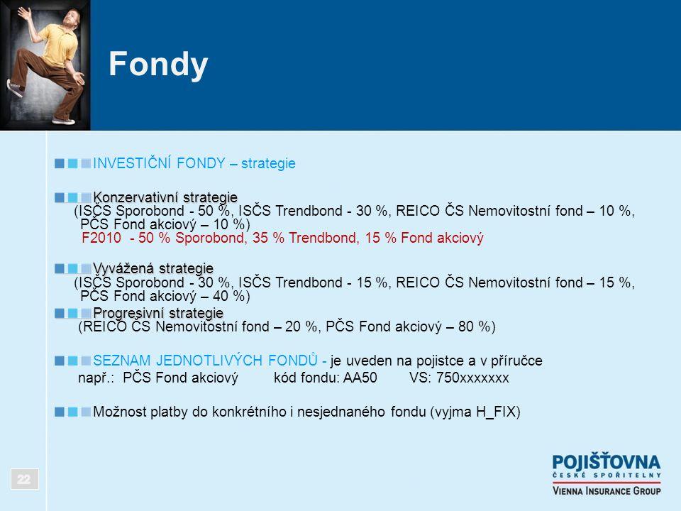 Fondy INVESTIČNÍ FONDY – strategie Konzervativní strategie (ISČS Sporobond - 50 %, ISČS Trendbond - 30 %, REICO ČS Nemovitostní fond – 10 %, PČS Fond