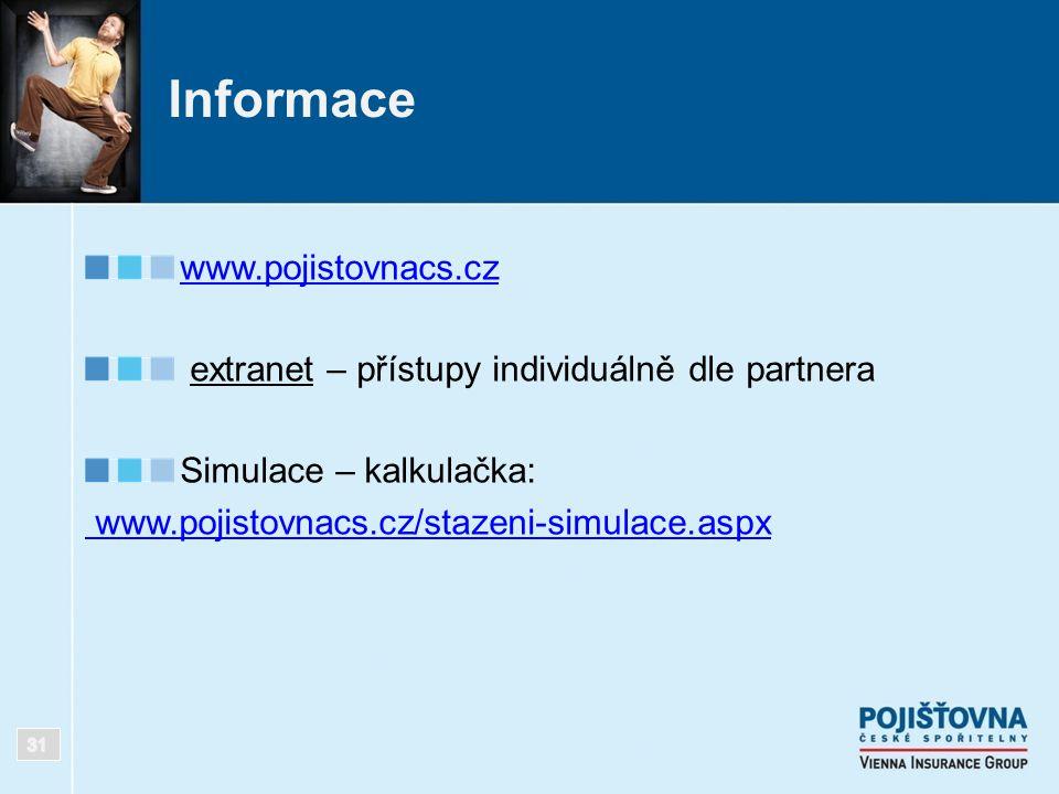 Informace www.pojistovnacs.cz extranet – přístupy individuálně dle partnera Simulace – kalkulačka: www.pojistovnacs.cz/stazeni-simulace.aspx