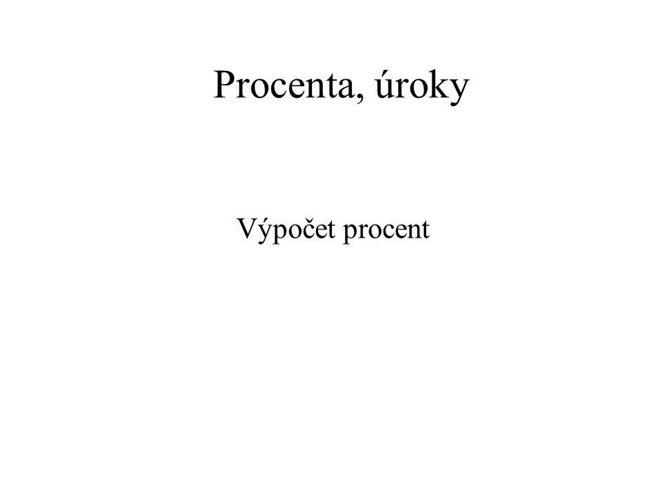 Procenta, úroky Výpočet procent