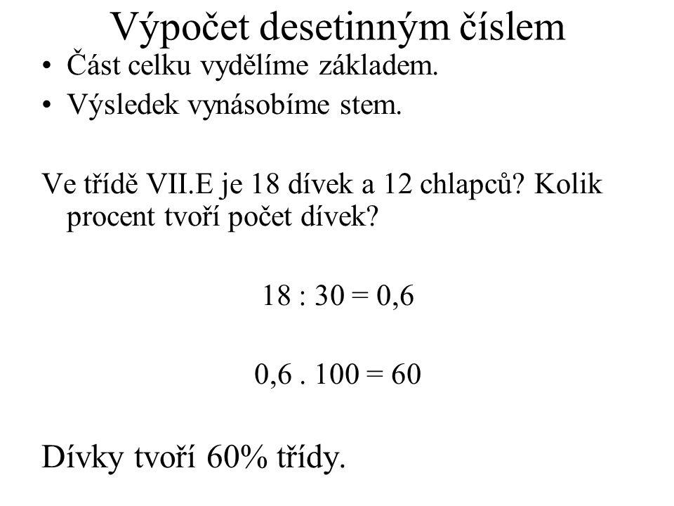 Výpočet desetinným číslem Část celku vydělíme základem.