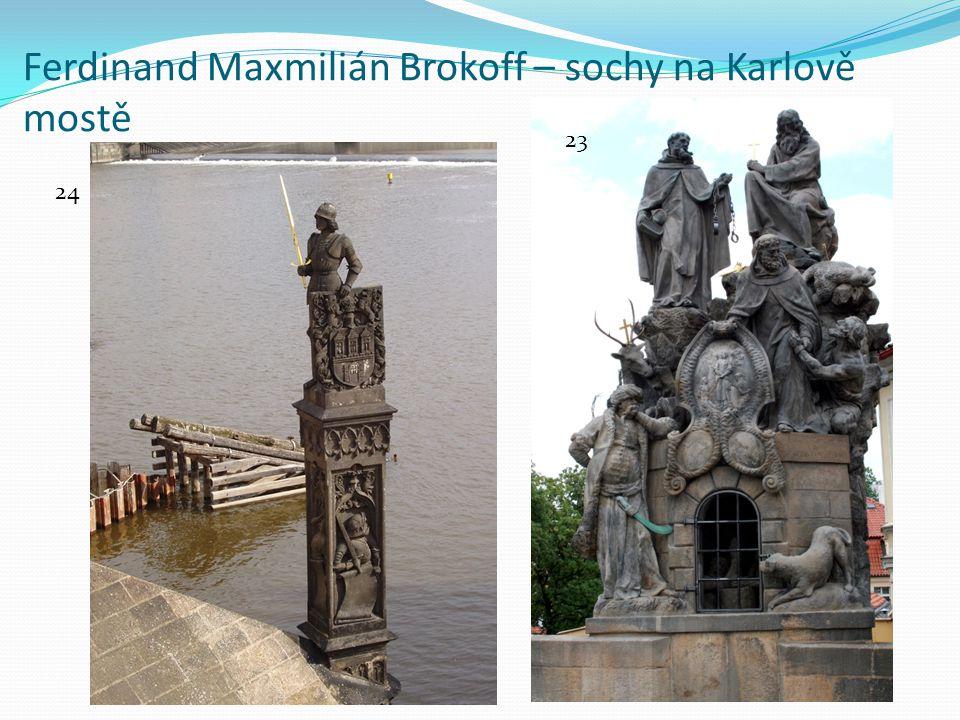 Ferdinand Maxmilián Brokoff – sochy na Karlově mostě 23 24