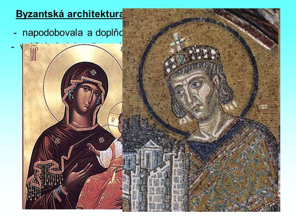 Byzantská architektura - napodobovala a doplňovala antiku - vnitřní výzdoba: ikona (náboženský obraz) mozaika (útvar sestavený z malých částí) 8) 9)