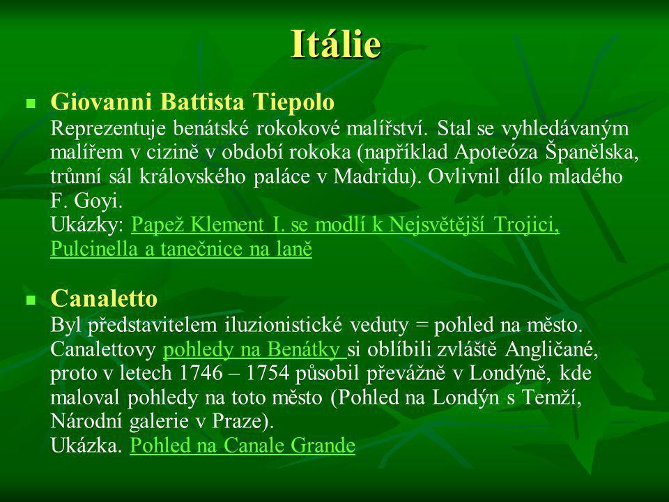 Giovanni Battista Tiepolo Reprezentuje benátské rokokové malířství. Stal se vyhledávaným malířem v cizině v období rokoka (například Apoteóza Španělsk