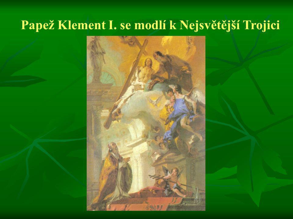 Papež Klement I. se modlí k Nejsvětější Trojici