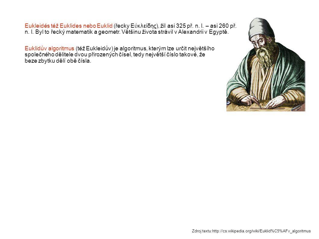 Eukleidés též Euklides nebo Euklid (řecky Ε ὐ κλείδης), žil asi 325 př.