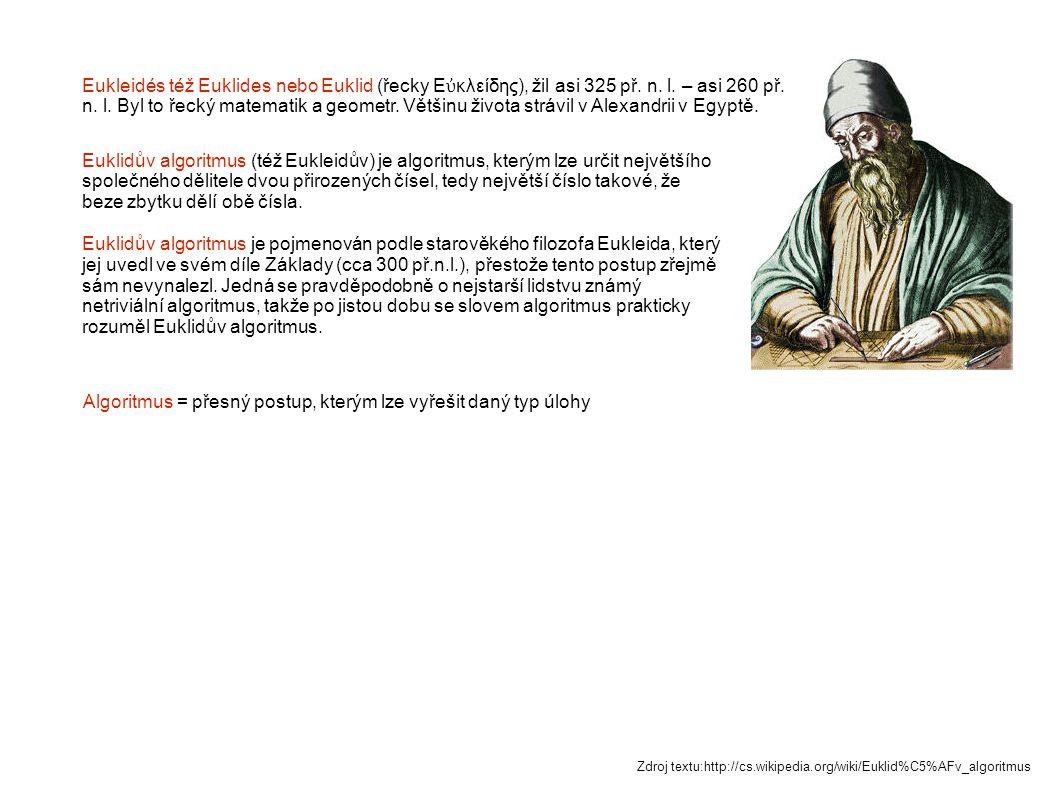 Eukleidés též Euklides nebo Euklid (řecky Ε ὐ κλείδης), žil asi 325 př. n. l. – asi 260 př. n. l. Byl to řecký matematik a geometr. Většinu života str