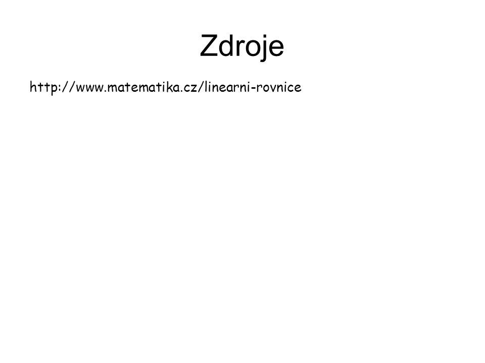 Zdroje http://www.matematika.cz/linearni-rovnice