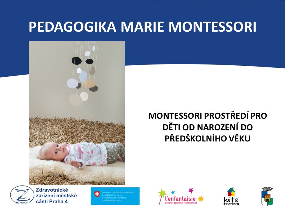 PEDAGOGIKA MARIE MONTESSORI Montessori místo pro spaní – Dětské postýlky Infants – 0 až 18 měsíců - spánek