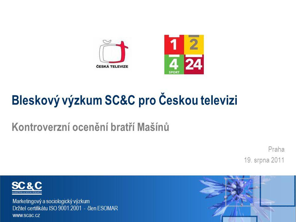 SC & C – Marketing & Social Research 2 Metodologie  Cíle výzkumu:Výzkum veřejného mínění zaměřený na kontroverzní ocenění bratří Mašínů.