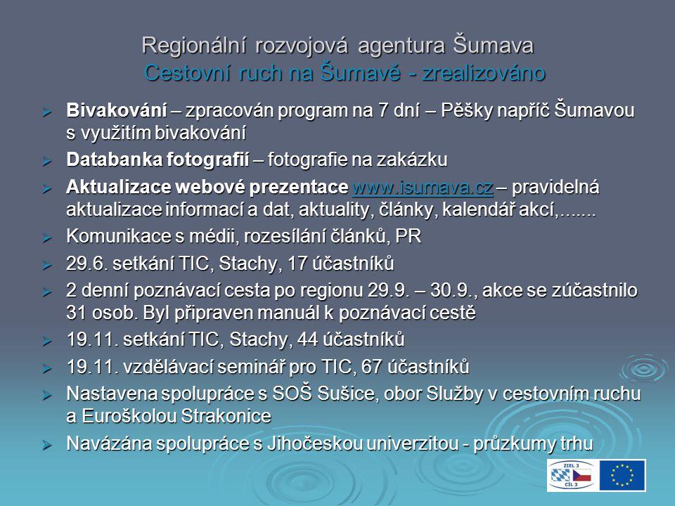 Regionální rozvojová agentura Šumava Cestovní ruch na Šumavě připravujeme - zimní a jarní sezóna 2009/10  Vydání novin Doma na Šumavě 7, 18 000 ks, 14 stran, vč.