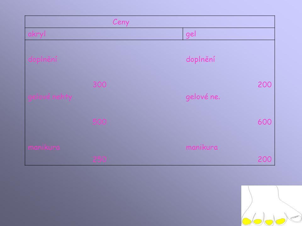 Ceny akryl gel doplnění 300200 gelové nehtygelové ne. 500600 manikura 250 200