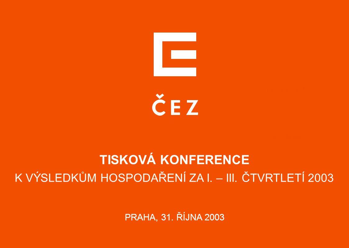 TISKOVÁ KONFERENCE K VÝSLEDKŮM HOSPODAŘENÍ ZA I. – III. ČTVRTLETÍ 2003 PRAHA, 31. ŘÍJNA 2003 energetická v regionu