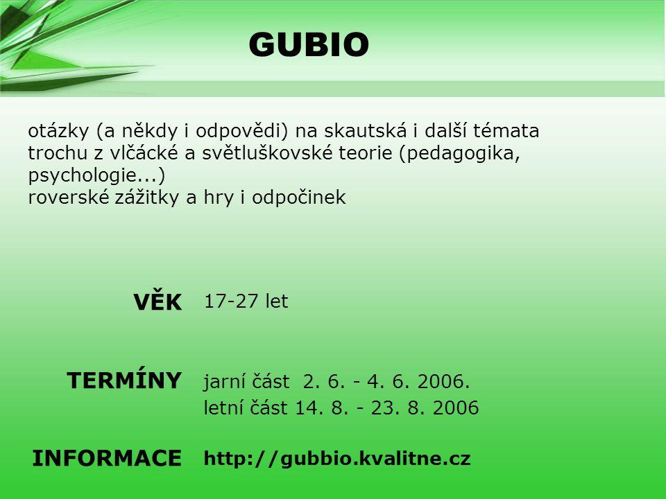 GUBIO 17-27 let jarní část 2.6. - 4. 6. 2006. letní část 14.