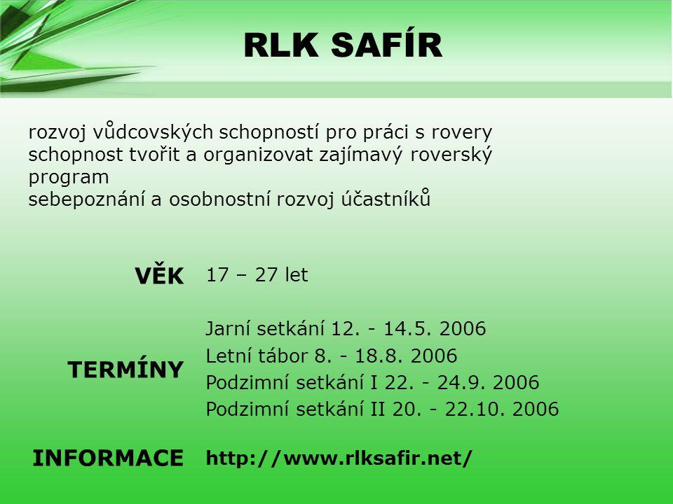 RLK SAFÍR 17 – 27 let Jarní setkání 12.- 14.5. 2006 Letní tábor 8.