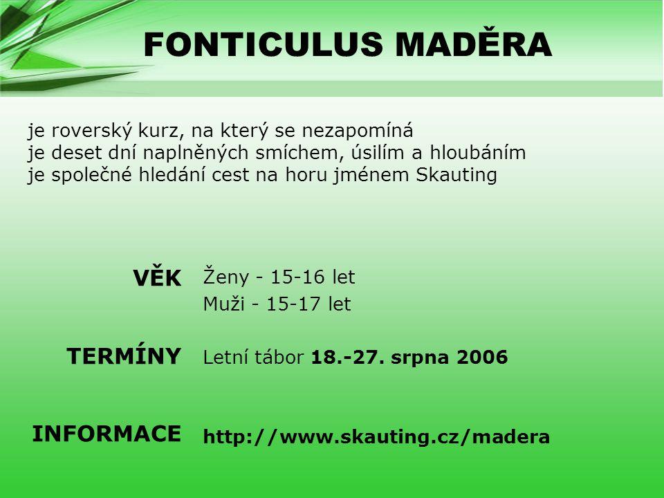FONTICULUS MADĚRA Ženy - 15-16 let Muži - 15-17 let Letní tábor 18.-27.