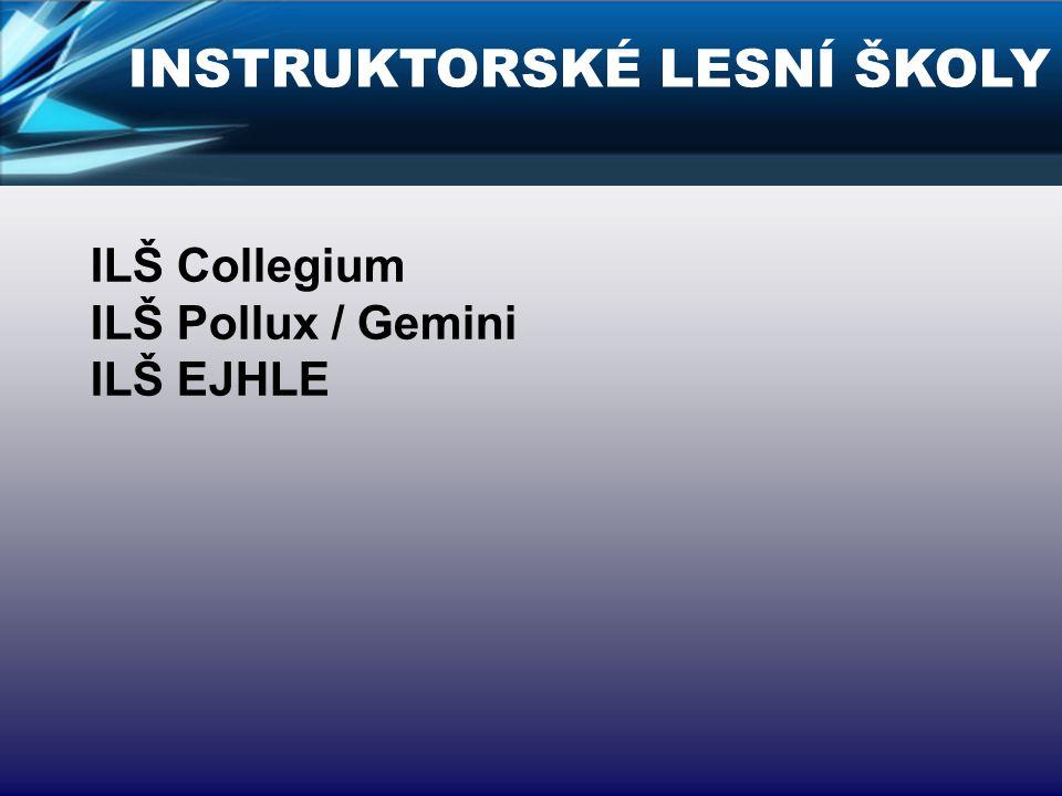 ILŠ Collegium ILŠ Pollux / Gemini ILŠ EJHLE INSTRUKTORSKÉ LESNÍ ŠKOLY